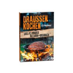 Draussen Kochen - Das Petromax Kochbuch